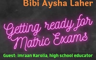 Youth Talk with Bibi Aysha: Getting ready for matric finals  Guest: Imraan Karolia