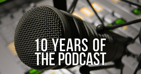 10 years of the podcast