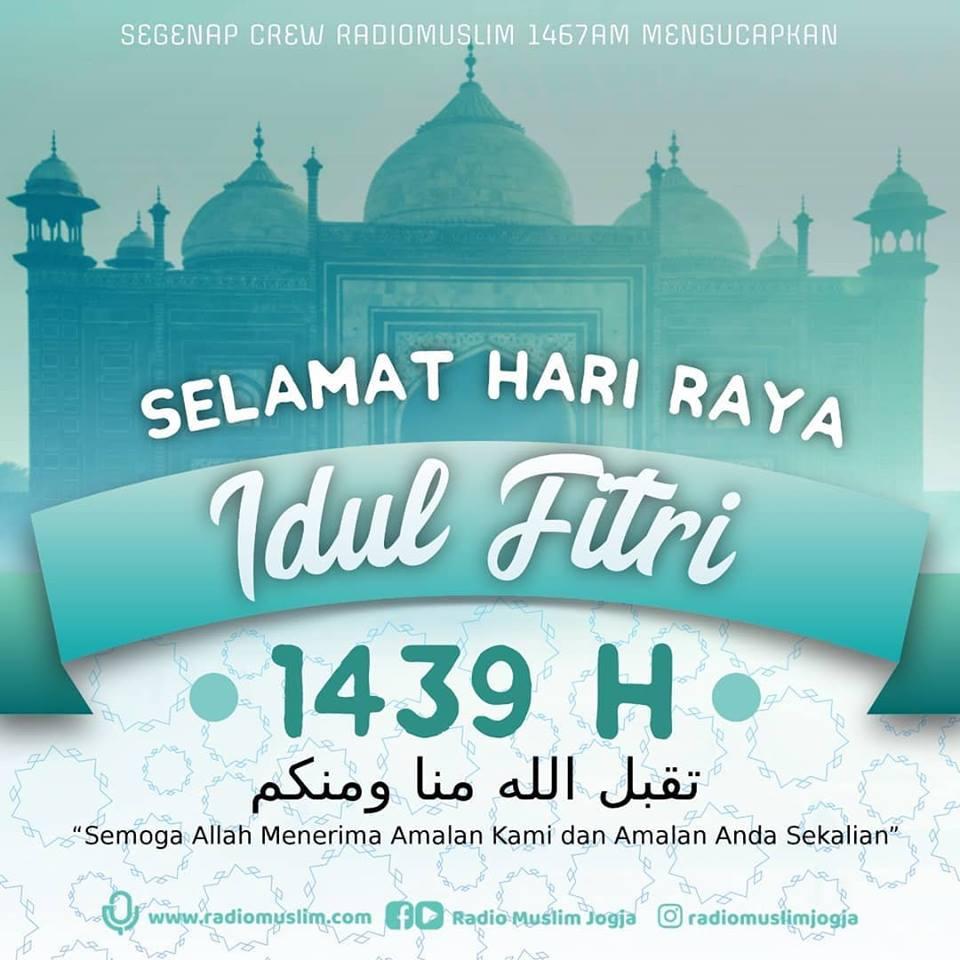 Selamat Hari Raya Idul Fitri 1 Syawwal 1439 H Radio Muslim Jogja