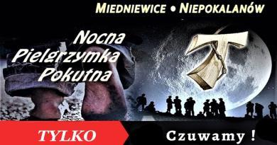 332. Nocna Pielgrzymka Pokutna z Miedniewic do Niepokalanowa – TYLKO czuwanie w Niepokalanowie