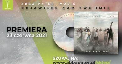 """DO ODSŁUCHANIA: Rozmowa o płycie Abba Pater Music – """"Objawiłeś nam Twe Imię"""""""
