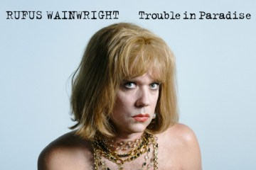 rufus-wainwright-trouble-in-paradise-radiopoint