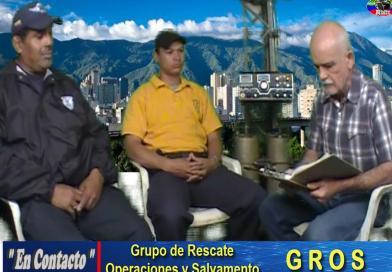 """""""En Contacto"""". GROS, Grupo de Rescate Operaciones y Salvamento.(entrevista)."""