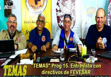 """""""TEMAS"""" Prog 15 Entrevista con los directivos de FEVESAR Región Capital (+Video)."""