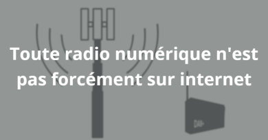 Toute radio numérique n'est pas forcément sur Internet