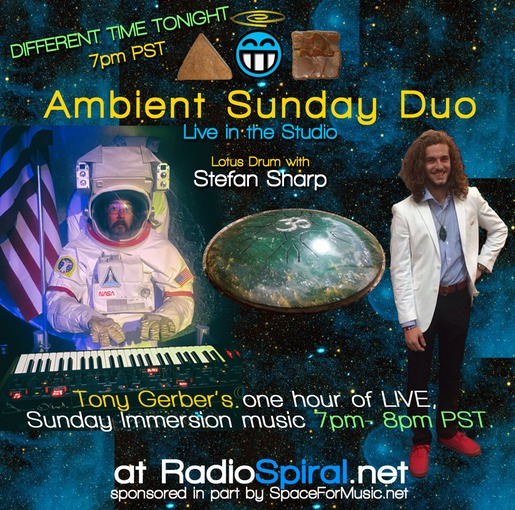 Ambient Sunday Duo 7pm PST Tonight w/Stefan Sharp