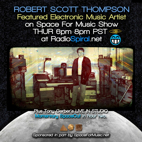 Space for Music Show tonight 6pm PST – Robert Scott Thompson