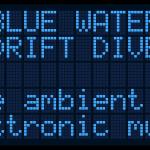 Sunday: BLUE WATER DRIFT DIVE