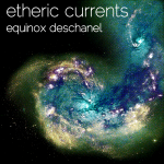 Monday: ETHERIC CURRENTS