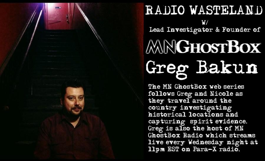 Radio Wasteland #16 w/ Greg Bakun of MN Ghost Box