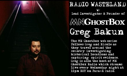 Radio Wasteland #16 w/ Greg Bakun of MN Ghost Box