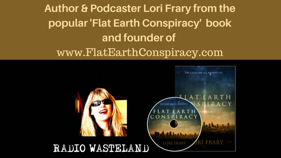 Flat Earth Theory with Lori Frary