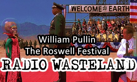 Radio Wasteland #70 The Roswell Festival w/ William Pullin