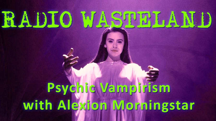 Psychic Vampirism with Alexion Morningstar