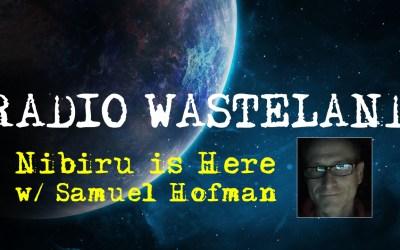 Nibiru is Here! With Samuel Hofman