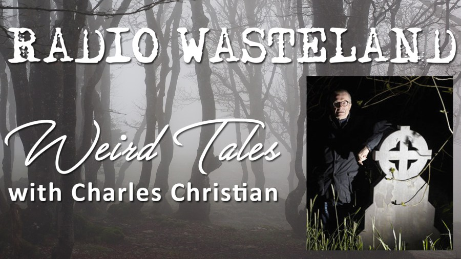 Weird Tales with Charles Christian