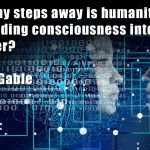 How many steps away is humanity from downloading consciousness into a computer
