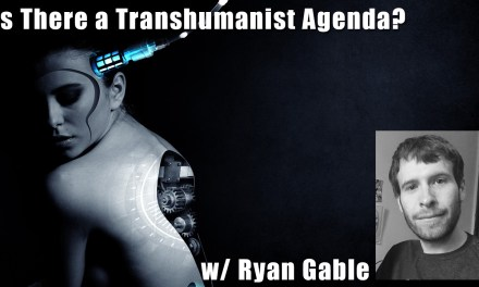 The Transhumanist Agenda: Interview with Ryan D. Gable