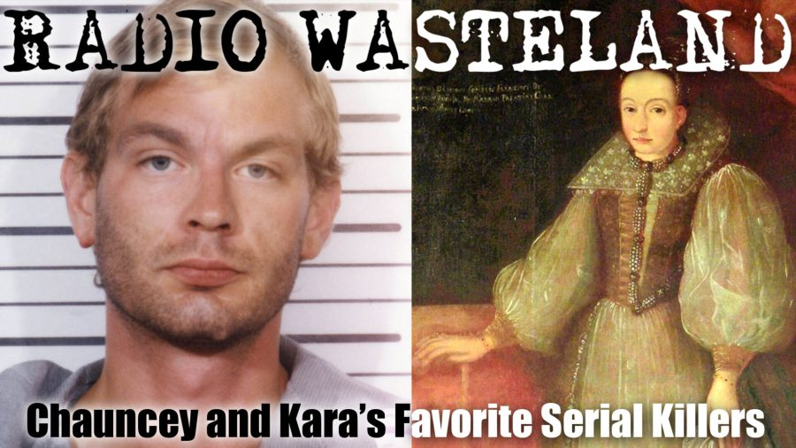 Chauncey and Kara's Favorite Serial Killers