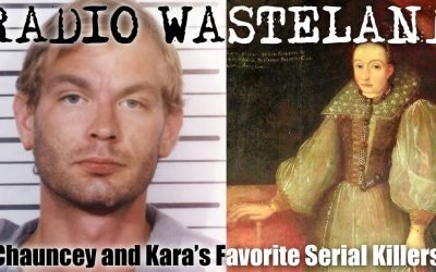 Chauncey and Kara's Favorite Serial Killers