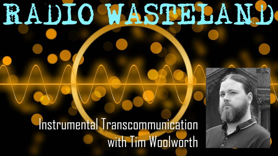 ITC and Paranormal Research with Tim Woolworth
