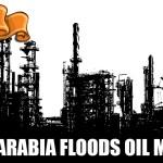 saudi arabia floods oil market