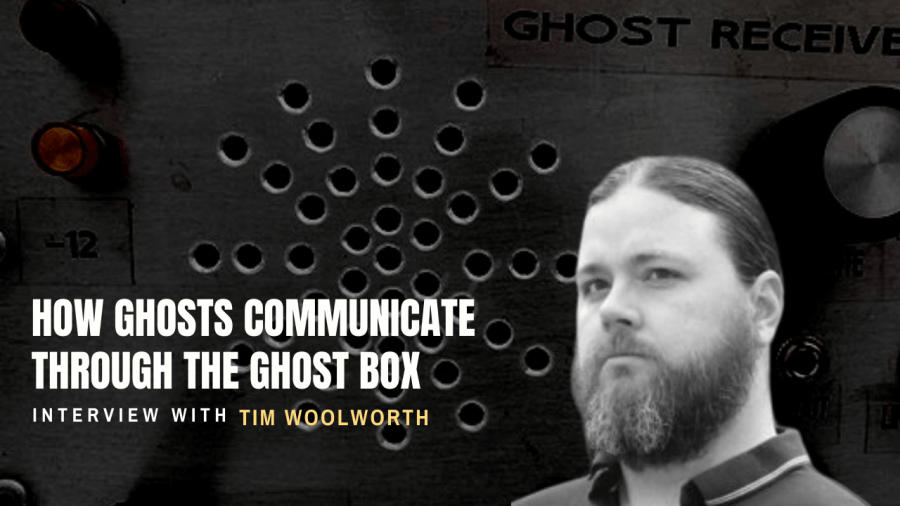 How Ghosts Communicate Through a Ghost Box: Tim Woolworth ITC Specialist