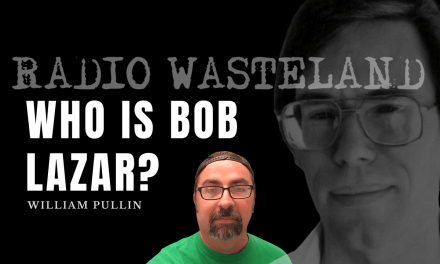 Who is Bob Lazar? w/ William Pullin