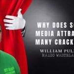 Why Does Social Media Attract So Many Crackpots