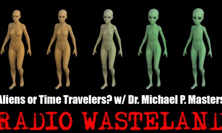 Aliens or Time Travelers? w/ Dr. Michael P. Masters