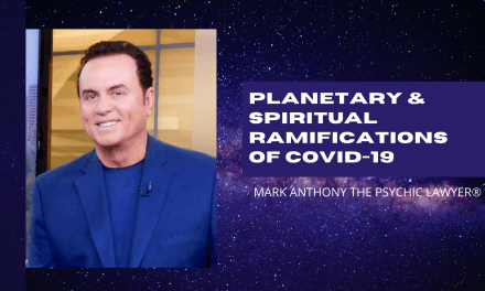 Planetary and Spiritual Ramifications of Covid-19 | Mark Anthony the Psychic Lawyer®