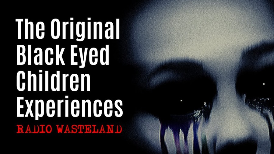 The Original Black Eyed Children Experiences