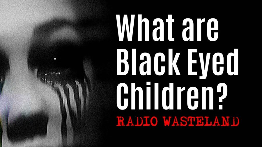 What are Black Eyed Children?