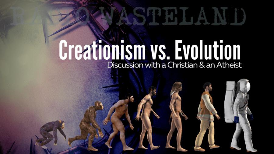 Creationism vs. Evolution (Christian & Atheist Discussion)