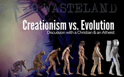 Creationism vs. Evolution (Christian & Atheist Discussion)