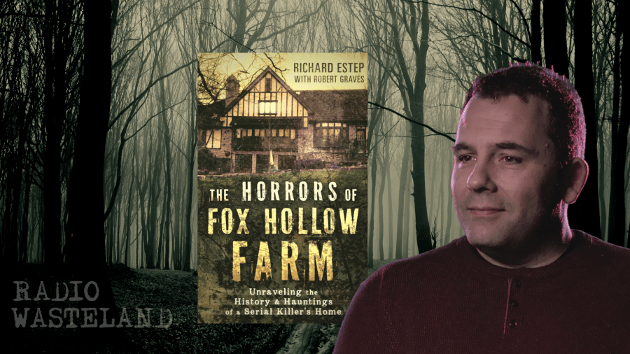 The Horrors of Fox Hollow Farm: Author & Paranormal Investigator, Richard Estep