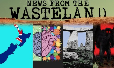 COVID in New Zealand, Corporate Brain Scans, Stonehenge and Mothman – News from the Wasteland