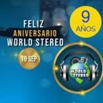 *World Stereo Nuestro aliado cumple 9 años informando al mundo*