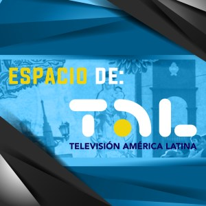 Espacio de TAL Televisión América Latina