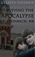 Surviving the Apocalypse at Steinbach, MB by Celesta Thiessen