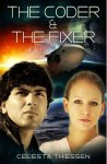 The Coder & The Fixer by Celesta Thiessen