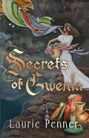 Secrets of Gwenla by Laurie Penner