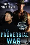 The Proverbial War by Guy Stanton III