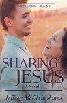 Sharing Jesus, book 3 of the Seeing Jesus series by Jeffrey McClain Jones