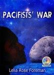 Pacifists' War by Lelia Rose Foreman