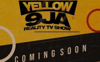 Yellow 9ja Reality Show 2021