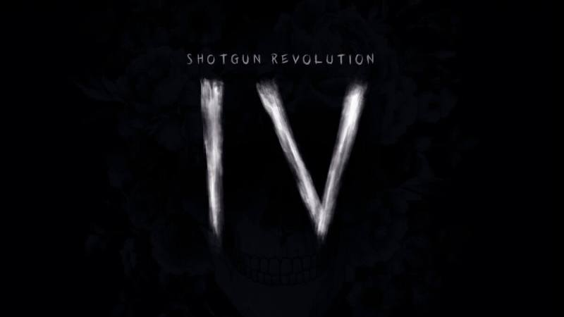 Shotgun Revolution – IV