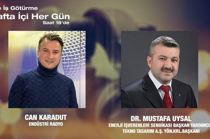 Enerji İşverenleri Sendikası Başkan Yardımcısı Ve Tekno Tasarım A.Ş. Yön. Krl. Başkanı Dr. Mustafa Uysal: Enerji Verimliliği Konusunda Oluşan Farkındalık