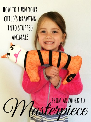 From Artwork to Masterpiece // Turn your child's drawing into a stuffed animal