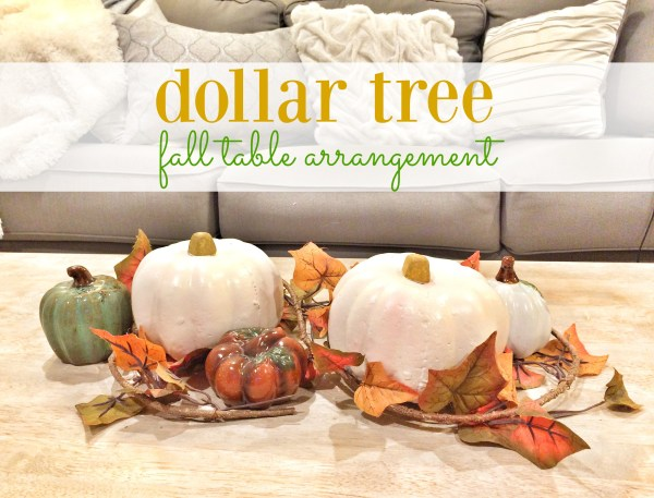 Dollar Tree Fall Table Arrangement